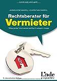 Rechtsberater für Vermieter: Was jeder Vermieter einfach wissen muss (Ausgabe Österreich)