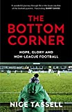 The Bottom Corner: Hope, Glory and Non-League Football