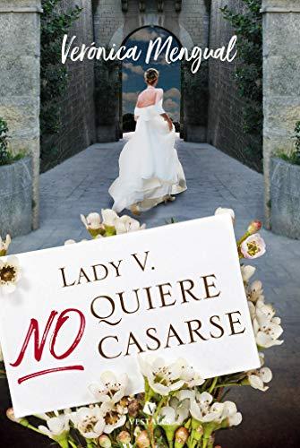 Lady V. no quiere casarse de Verónica Mengual
