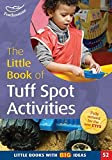 The Little Book of Tuff Spot Activities: Little Books with Big Ideas (52)