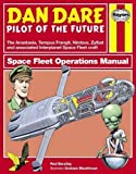 Dan Dare: Spacefleet Operations Manual (Owner's Workshop Manual)