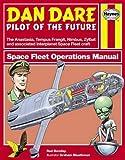 Dan Dare: Spacefleet Operations Manual (Owner's Workshop Manual)