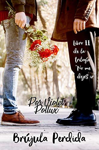 Leer Gratis Brújula Perdida (No Me Dejes Ir nº 2) de Violet Pollux