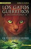 En territorio salvaje: Los gatos guerreros - Los cuatro clanes I (Narrativa Joven)