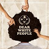 Dear White People; O.S.T
