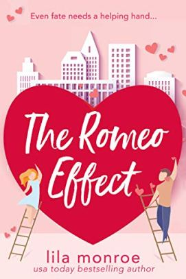 The Romeo Effect: A Romantic Comedy (Cupids Book 3) by [Monroe, Lila]