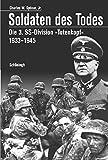 Soldaten des Todes: Die 3. SS-Division 'Totenkopf' 1933 - 1945