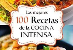 LAS MEJORES 100 RECETAS DE LA COCINA INTENSA (Colección Cocina Práctica – Edición Limitada nº 7) libros de lectura pdf gratis