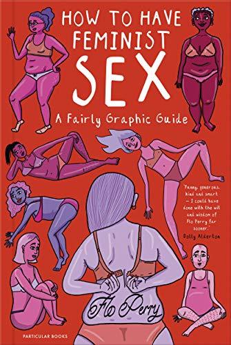 Feminist Sex de Flo Perry