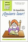 Yo también ¡quiero leer! 2: Libro de lectura (Narraciones breves para hablar, leer y hacer)