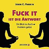 Fuck It ist die Antwort: Ein Blick ins Buch - Problem gelöst