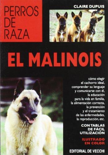 El malinois (Perros de Raza)