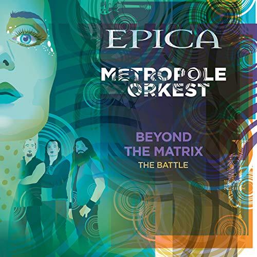 Beyond the Matrix The Battle [feat. Metropole Orkest]  ( Epica )
