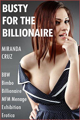 Busty For The Billionaire Bbw Bimbo Billionaire Mfm Menage Exhibition Erotica English Edition