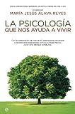 Psicologia que nos ayuda a vivir, la (Psicologia Y Salud (esfera))