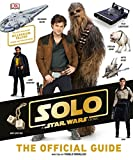 Solo a Star Wars Story: The Official Guide