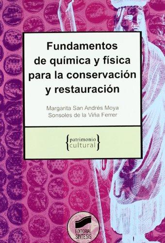 Fundamentos de química y física para la conservación y restauración (Patrimonio cultural)