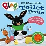All Aboard the Toilet Train!: A Noisy Bing Book (Bing)