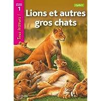 Lions et autres gros chats Niveau 1 - Tous lecteurs ! - Ed.2010