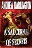 A Saucerful of Secrets: Fourteen Stories of Fantasy, Warped Sci-Fi and Perverse Horror