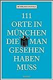 111 Orte in München, die man gesehen haben muß