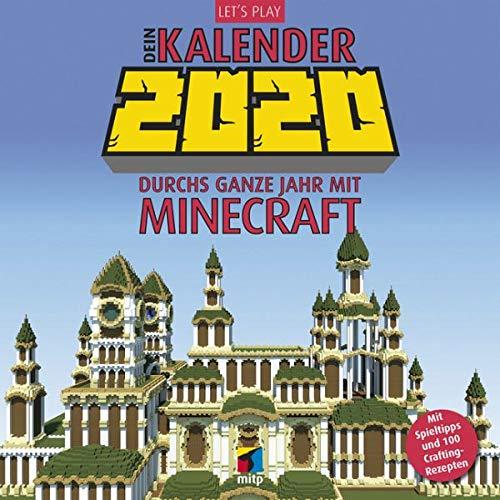 Let\'s Play: Dein Kalender 2020 (Broschürenkalender): Durchs ganze Jahr mit Minecraft.Mit Spieltipps und 100 Crafting-Rezepten (mitp Anwendungen)