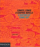 Comics, Comix & Graphic Novels: A History of Comic Art