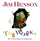 Jim Henson: The Works : The Art, the Magic, the Imagination