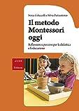 Il metodo Montessori oggi. Riflessioni e percorsi per la didattica e l'educazione