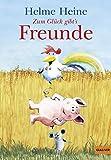 Zum Glück gibt's Freunde: Die schönsten Abenteuer von Franz von Hahn, Johnny Mauser und dem dicken Waldemar in einem Band (Gulliver)