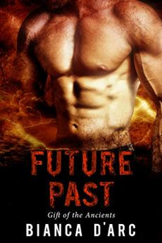 Future Past (Gift of the Ancients Book 2) by [D'Arc, Bianca]