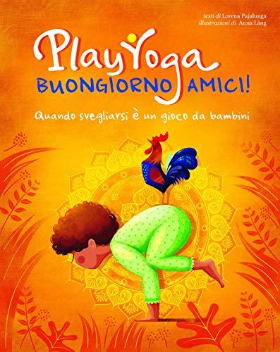 Play yoga. Buongiorno amici! Quando svegliarsi è un gioco da bambini