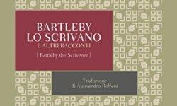 scaricare Bartleby lo scrivano: e altri racconti (I Classici Bompiani Vol. 7) libri gratis da leggere