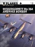 Messerschmitt Me 264 Amerika Bomber (X-Planes, Band 2)