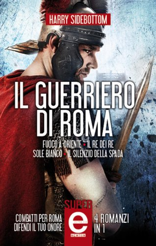 Il guerriero di Roma - 4 romanzi in 1