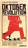 Oktoberrevolution. Aufstand gegen den Krieg 1917-1922 (edition ost)