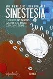 Sinestesia: El color de las palabras, el sabor de la música, el lugar del tiempo... (Alianza Ensayo)