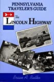 Pa Traveler's Guide to the Lincoln Highway (Pennsylvania Traveler's Guide) by Brian A. Butko (1996-03-01)
