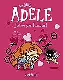 Mortelle Adèle, tome 4 : J'aime pas l'amour