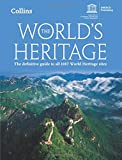 The World's Heritage: A Guide to all 981 UNESCO World Heritage Sites