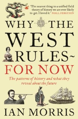 Why The West Rules--For Now de [Morris, Ian]
