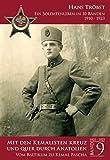 Mit den Kemalisten kreuz und quer durch Anatolien - Band 9: Vom Baltikum zu Kemal Pascha (Ein Soldatenleben in 10 Bänden 1910 - 1923)