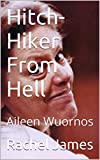 Hitch-Hiker From Hell: Aileen Wuornos