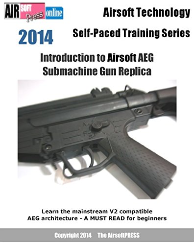 Airsoft Technology Self-Paced Training Series Introduction to Airsoft AEG Submachine Gun Replica