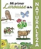 Mi Primer Larousse de la Naturaleza (Larousse - Infantil / Juvenil - Castellano - A Partir De 5/6 Años)