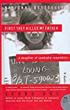 First They Killed My Father: A Daughter of Cambodia Remembers by Loung Ung (2006-04-04)