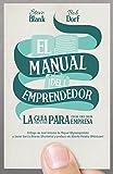 El manual del emprendedor: La guía paso a paso para crear una gran empresa (Sin colección)