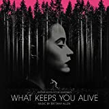 What Keeps You Alive (Original Motion Picture Soundtrack)