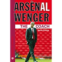 Arsenal Wenger : The Coach