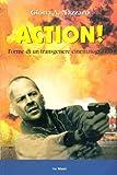 Action! Forme di un transgenere cinematografico